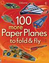 Picture of 100 More Paper Planes to Fold & Fly