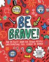 Picture of Be Brave!