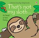 Picture of That's Not My Sloth – A THAT'S NOT MY® Series Book