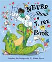 Picture of Never Show a T. Rex a Book