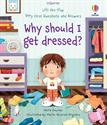Picture of Lift-the-Flap Very First Questions and Answers: Why Should I Get Dressed?